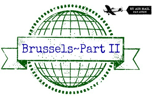 Brussels Part II via Food, Booze, & Baggage