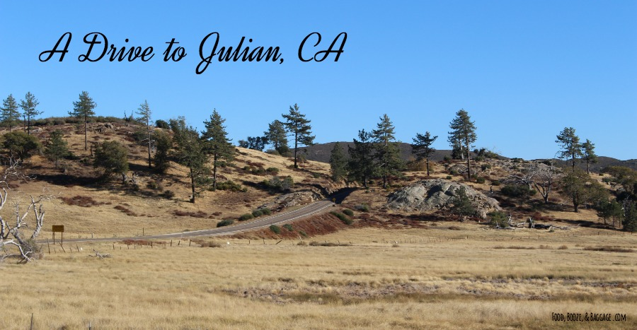 A Drive to Julian CA via Food, Booze, & Baggage
