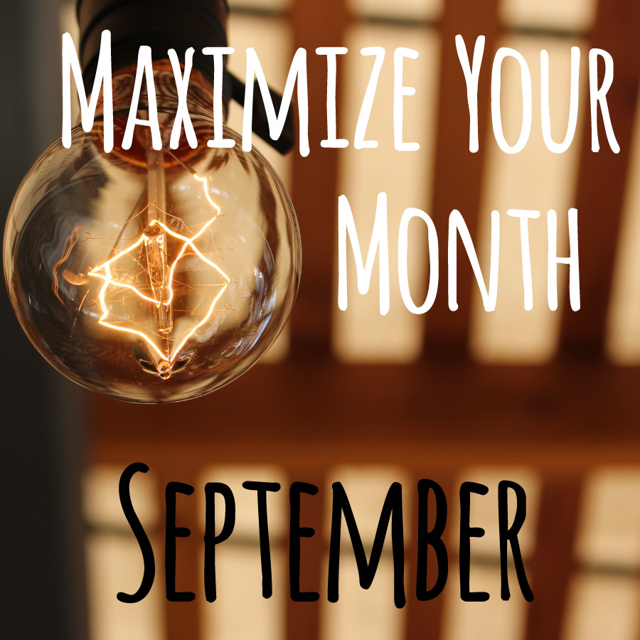 Maximize Your Month + September Goals